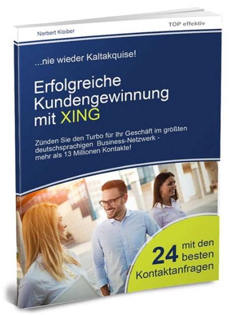 Erfolgreiche Kundengewinnung mit XING …nie wieder Kaltakquise!