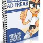 Facebook Ad Freak Experte werden für Facebook Werbung