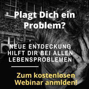 Plagt Dich ein Problem? Zum kostenlosen Webinar anmelden!